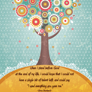 erma-bombeck-quote-use-all-talent-v1-png (1)