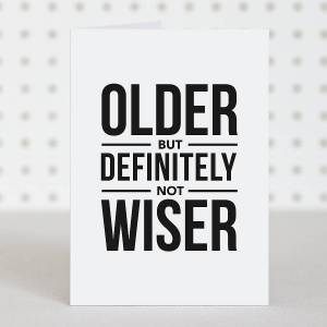 original_older-not-wiser-birthday-card